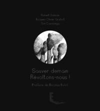Robert Salmon et Jacques-Olivier Gratiot - Sauver demain - Révoltons nous !.