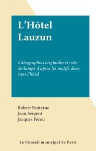 Robert Santerne et Jean Sergent - L'Hôtel Lauzun - Lithographies originales et culs-de-lampe d'après les motifs décorant l'hôtel.