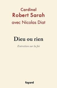 Robert Sarah - Dieu ou rien - Entretien sur la foi.