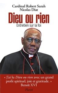 Robert Sarah et Nicolas Diat - Dieu ou rien - Entretien sur la foi.