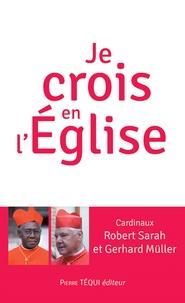Robert Sarah et Gerhard Müller - Je crois en l'Eglise.