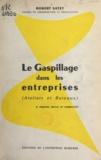 Robert Satet - Le gaspillage dans les entreprises.