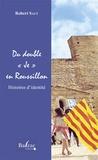 Robert Saut - Du double Je en Roussillon - Histoires d'identité.