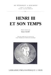 Robert Sauzet - HENRI III ET SON TEMPS. - Acte international du Centre de la Renaissance de Tours, octobre 1989 avec 3 cartes et 20 illustrations.