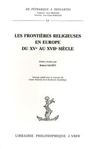 Robert Sauzet - Les frontières religieuses en Europe du XVe au XVIIe siècle.
