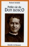 Robert Schiélé - Petite vie de don Bosco.