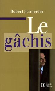 Robert Schneider - Le Gâchis.