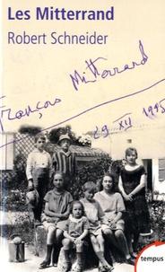 Robert Schneider - Les Mitterrand.
