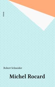 Robert Schneider - Michel Rocard.