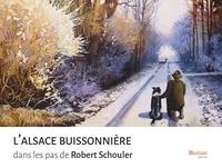 Robert Schouler - L'Alsace buissonnière : dans les pas de Robert Schouler.