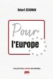 Robert Schuman - Pour l'Europe.