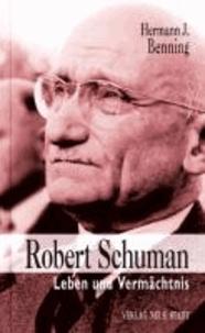 Robert Schuman - Leben und Vermächtnis.