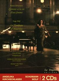 Robert Schumann et Hugo Wolf - L'amour et la vie d'une femme ; Le Tombeau d'Anacréon : Etui de 2 vol - Choix de lieder sur des poèmes de Goethe [etc.. 2 CD audio