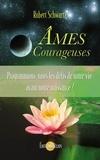 Robert Schwartz - Ames courageuses - Programmons-nous les défis de notre vie avant notre naissance ?.