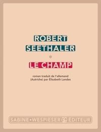 Robert Seethaler - Le champ.