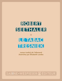 Robert Seethaler - Le Tabac Tresniek.