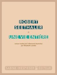 Robert Seethaler - Une vie entière.