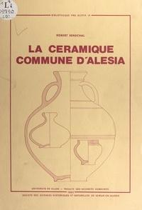 Robert Sénéchal - La céramique commune d'Alésia : collections des musées d'Alise-Sainte-Reine.