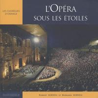 Robert Serrou - L'opéra sous les étoiles - Les Chorégies d'Orange.