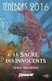 Robert Shearman - Le Sacre des innocents - Ténèbres 2016, T1.