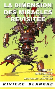 Robert Sheckley - La dimension des miracles revisitée.