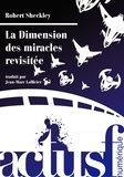 Robert Sheckley et Robert Silverberg - La Dimension des miracles revisitée.