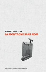 Robert Sheckley - La montagne sans nom.