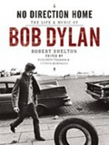 Robert Shelton - No Direction Home : The life and music of Bob Dylan.