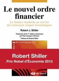 Robert Shiller - Le nouvel ordre financier - La finance moderne au service des nouveaux risques économiques.