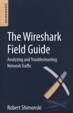 Robert Shimonski - The Wireshark Field Guide.