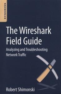 Robert Shimonski - The Wireshark Field Guide.