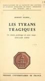 Robert Silhol et  Faculté des Lettres et Science - Les tyrans tragiques - Un témoin pathétique de notre temps, Sinclair Lewis.