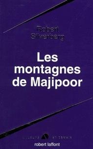 Robert Silverberg - Cycle Majipoor - Tome 4, Les montagnes de Majipoor.