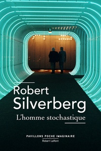 Robert Silverberg - L'homme stochastique.