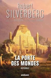 Robert Silverberg - La porte des mondes  : Intégrale.