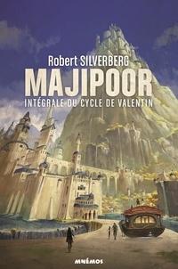 Robert Silverberg - Le cycle de Majipoor Intégrale Tome 1 : Le cycle de Valentin.