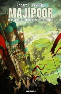 Robert Silverberg - Le cycle de Majipoor Intégrale volume 2 : Le cycle de Prestimion.