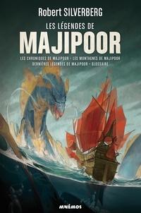 Robert Silverberg - Le cycle de Majipoor Intégrale volume 3 : Les légendes de Majipoor - Les chroniques de Majipoor ; Les montagnes de Majipoor ; Dernières nouvelles de Majipoor ; Glossaire de Majipoor.