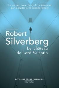 Robert Silverberg - Le cycle de Majipoor Tome 1 : Le château de Lord Valentin.
