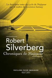 Robert Silverberg - Le cycle de Majipoor Tome 2 : Chroniques de Majipoor.