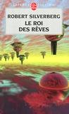 Robert Silverberg - Le cycle de Majipoor Tome 7 : Le Roi des rêves.