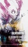 Robert Silverberg - Le dernier chant d'Orphée.