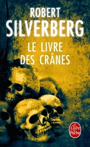 Robert Silverberg - Le Livre des Crânes.
