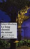 Raphaële Provost et Robert Silverberg - Le long chemin du retour.