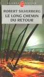 Robert Silverberg - Le Long Chemin du retour.