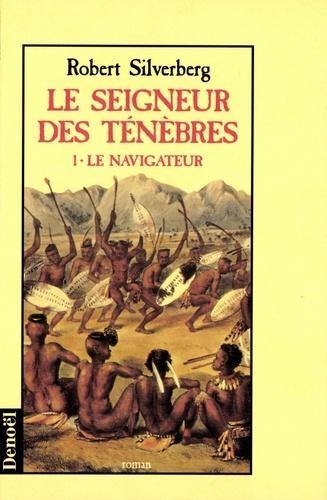 LE SEIGNEUR DES TENEBRES TOME 1 : LE NAVIGATEUR