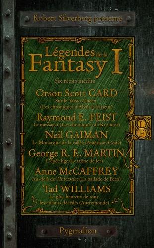 Robert Silverberg et  Collectif - Légendes de la Fantasy Tome 1 : Six récits inédits par les maîtres de la Fantasy moderne.