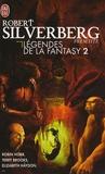Robert Silverberg et Robin Hobb - Légendes de la Fantasy Tome 2 : L'assassin royal et les aventuriers de la mer ; La symphonie des siècles ; Le chardon et le tartan ; Le cycle de Majipoor ; Shannara.