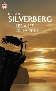 Robert Silverberg - Les ailes de la nuit.