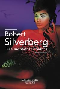 Robert Silverberg - Les monades urbaines.